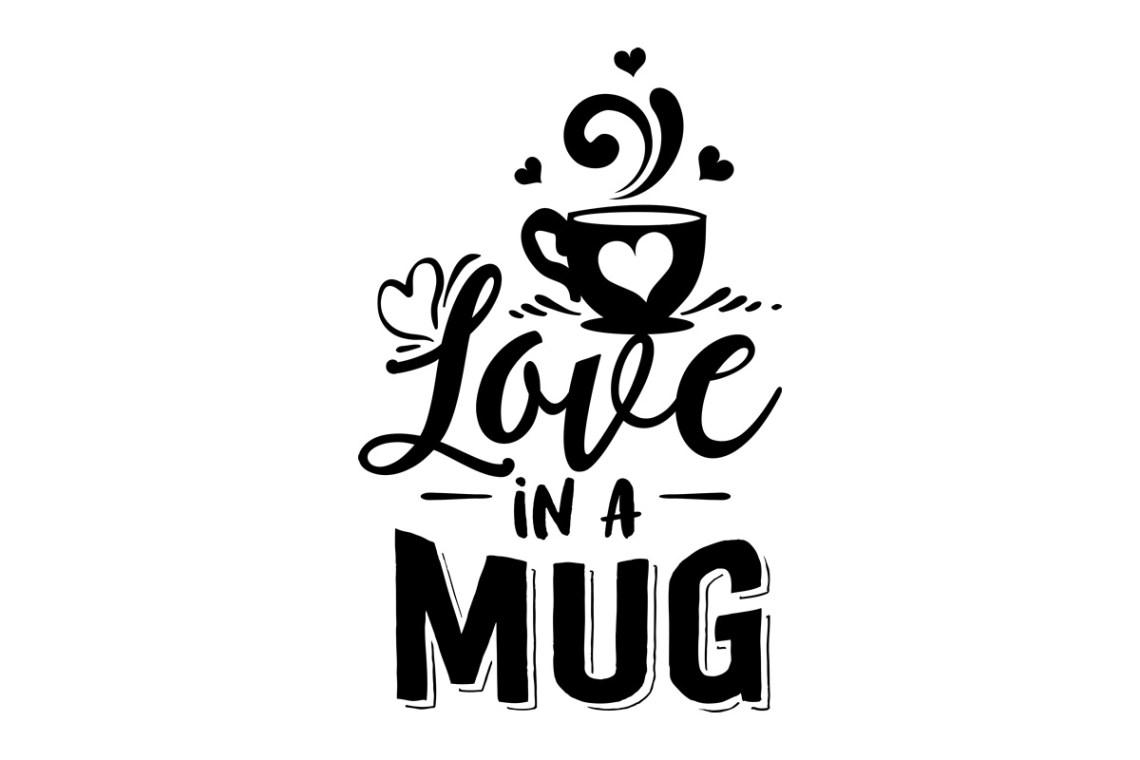 Download Love in a Mug (SVG Cut file) by Creative Fabrica Crafts ...