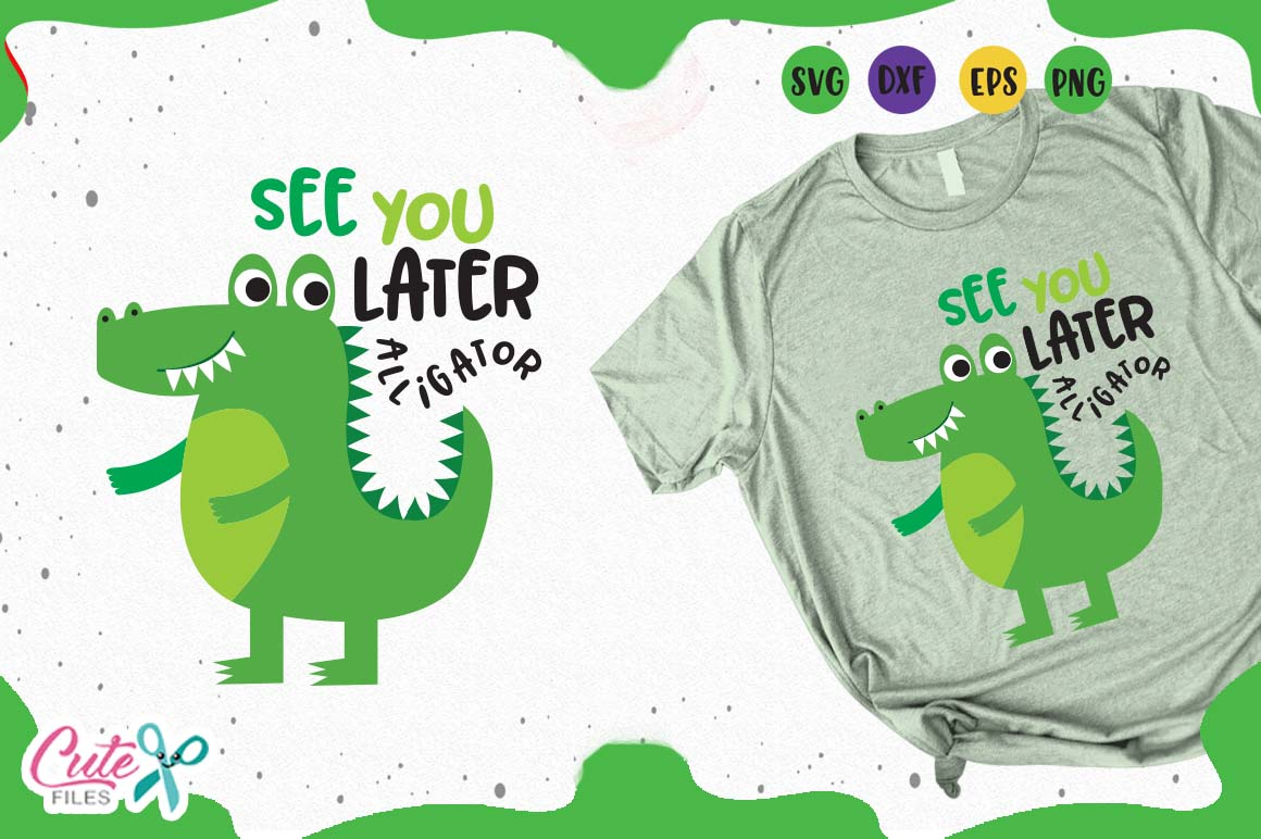 See You Later Alligator Svg Graphic By Cute Files