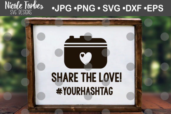 Download Share the Love Wedding Sign SVG (Graphic) by Nicole Forbes ...