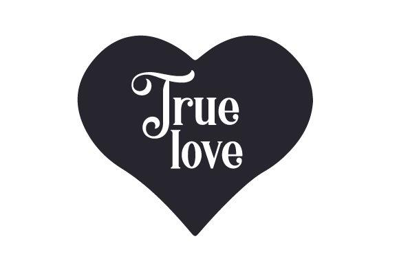 Download True love SVG Cut file by Creative Fabrica Crafts ...