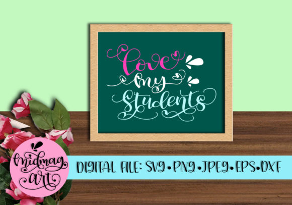 Download Love My Students Svg (Graphic) by MidmagArt · Creative Fabrica