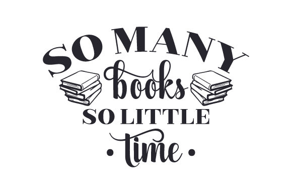 Download So Many Books, so Little Time (SVG Cut file) by Creative ...