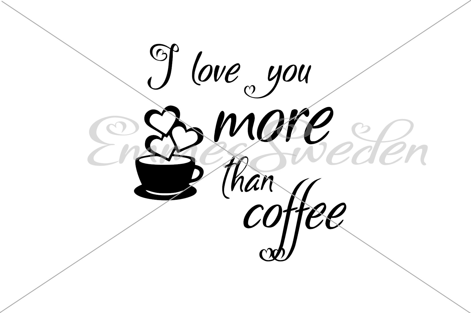 I Love You More Than Coffee Svg File Graphic By