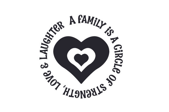 Download A Family is a Circle of Strength, Love & Laughter (SVG Cut ...