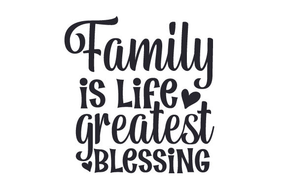 Download Family is Life Greatest Blessing SVG Cut file by Creative ...