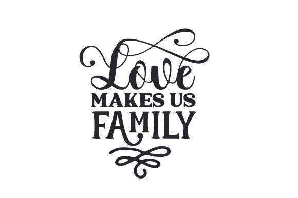 Download Love Makes Us Family SVG Cut file by Creative Fabrica ...