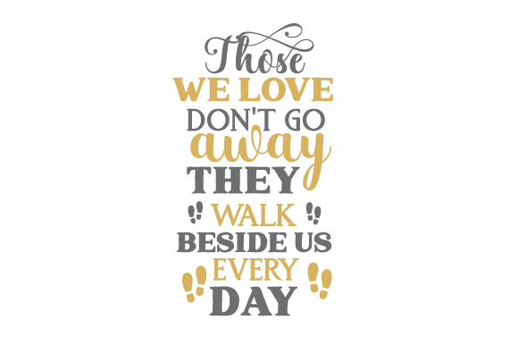 Download Those We Love Don't Go Away. They Walk Beside Us Every Day ...