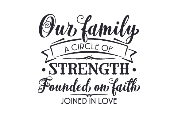 Download Our Family - a Circle of Strength, Founded on Faith ...