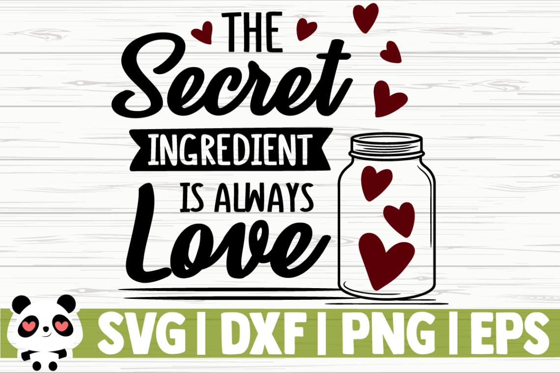 Download The Secret Ingredient is Always Love (Graphic) by ...