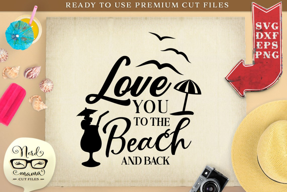 Download Love You to the Beach and Back Cut File (Graphic) by Nerd ...