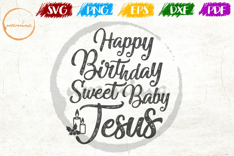 Happy Birthday Sweet Baby Jesus Graphic By Uramina Creative Fabrica