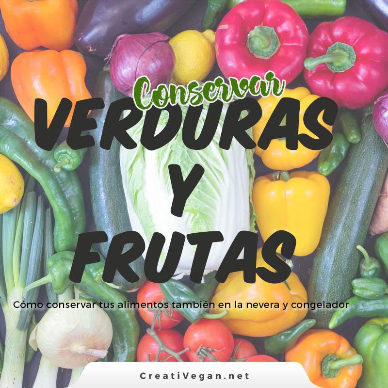 Cómo conservar verduras y frutas