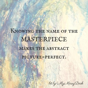 Knowing the name of the MASTERPIECE makes the abstract picture-perfect.