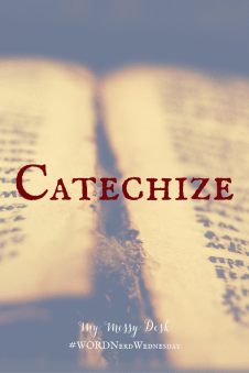 Word Nerd Wednesday Catechize