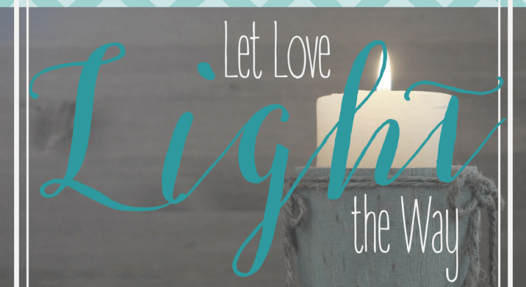 Let Love Light the Way