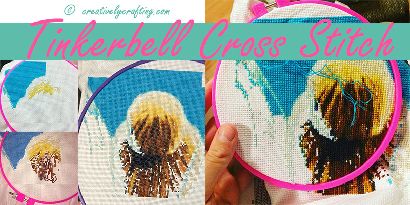 Tinkerbell Cross Stitch – My Stitching Adventure!