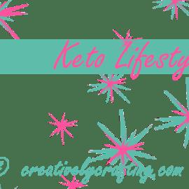 Keto Lifestyle – Healthy New Beginnings!