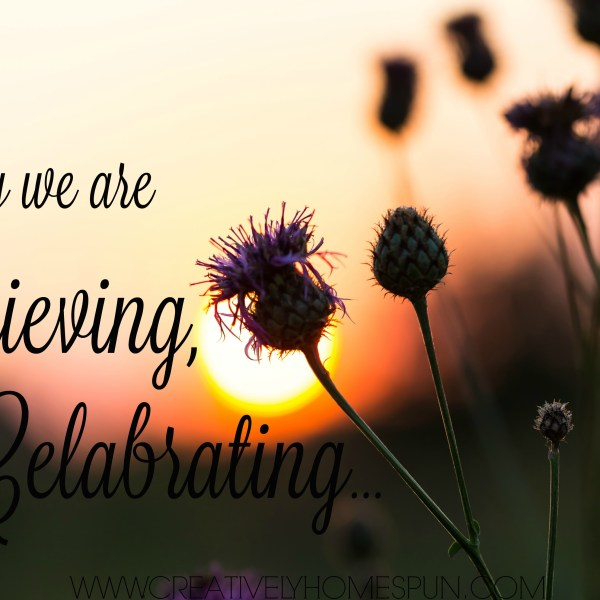 Why we are Grieving and Celebrating