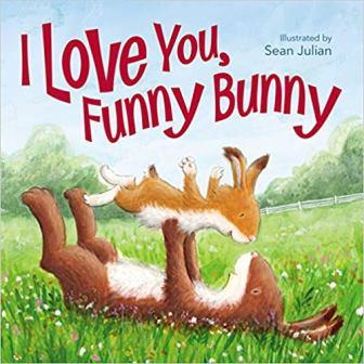 I Love You, Funny Bunny by Zondervan and Sean Julian