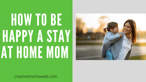How to be a happy stay at home mom