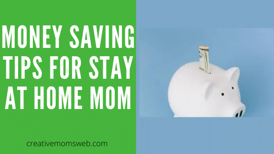 Money-saving tips for stay at home moms