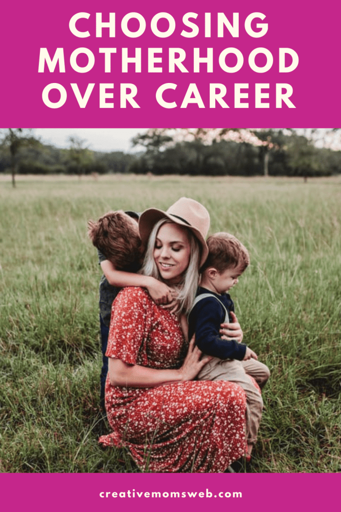 Choosing motherhood over a career