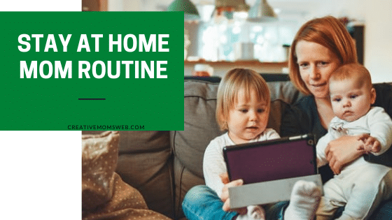 Stay at home mom routine