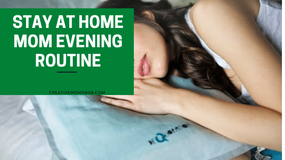 Stay at home mom evening routine