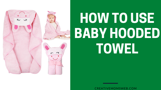 How to use a baby hooded towel