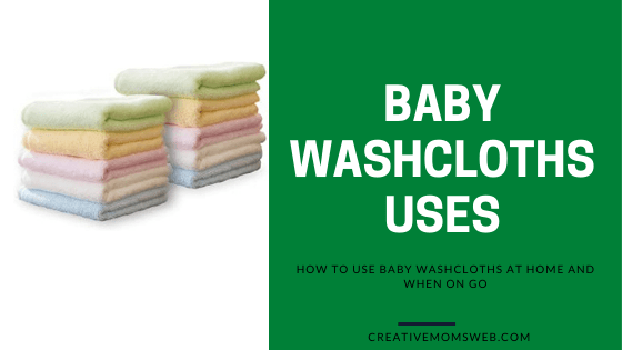 How to use baby washcloths