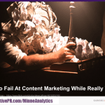 How To Fail At Content Marketing While Really Trying [STATISTICS]