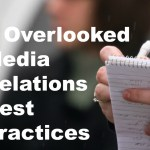 3 Overlooked Media Relations Best Practices