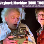 The Wayback Machine [COOL TOOL]
