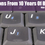 10 Lessons From 10 Years Of Blogging