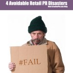 4 Avoidable Retail PR Disasters