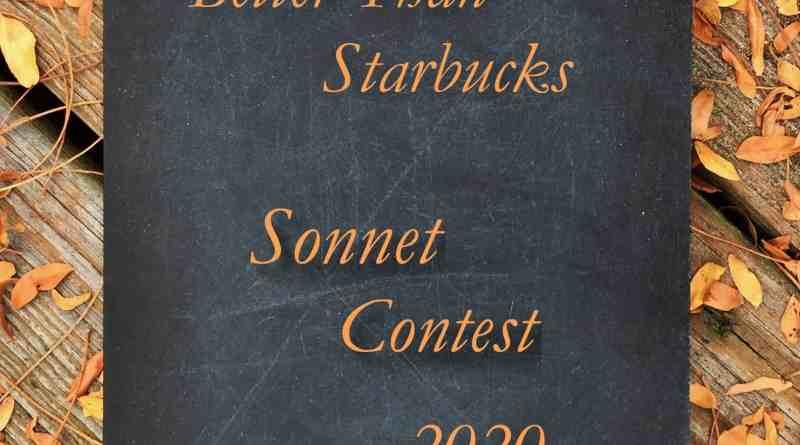 Better Than Starbucks Sonnet Contest 2020