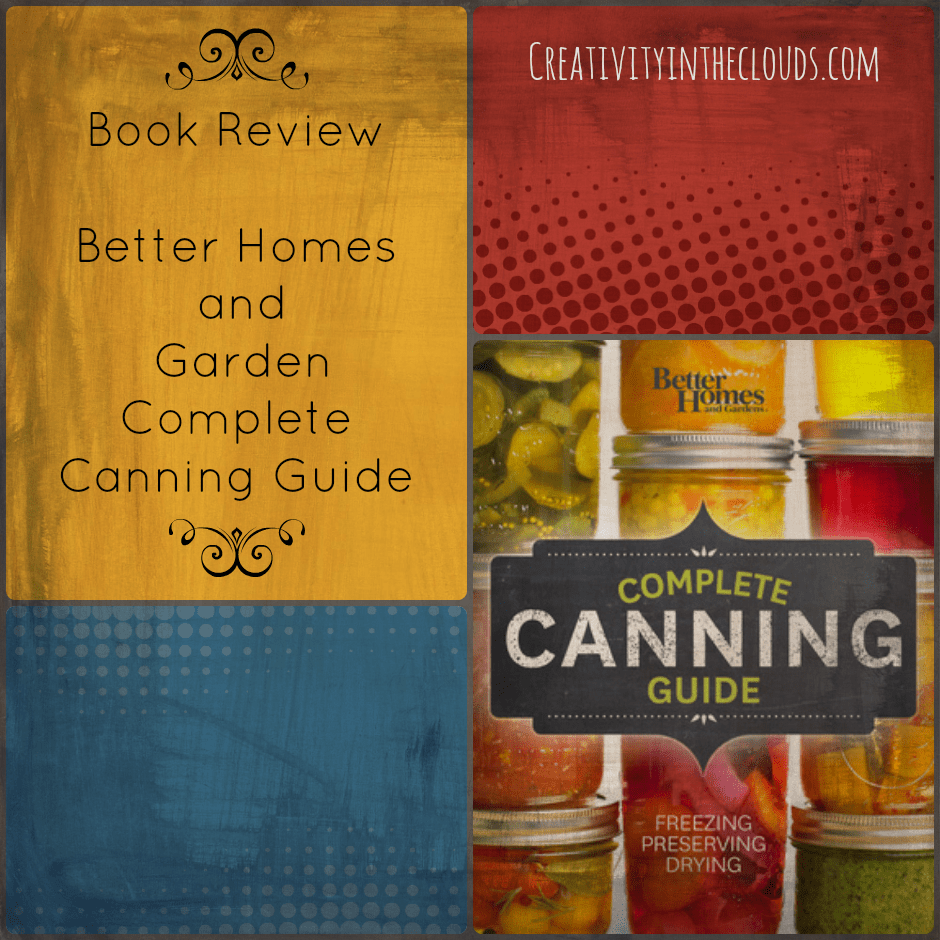 Cookbook Review:  Better Homes and Garden:  Complete Canning Guide