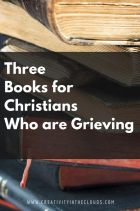 3 Invaluable Books For Christians Who are Grieving