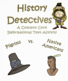 http://www.teacherspayteachers.com/Product/History-Detectives-Pilgrims-vs-Native-American-Informational-Text-Activity-984704