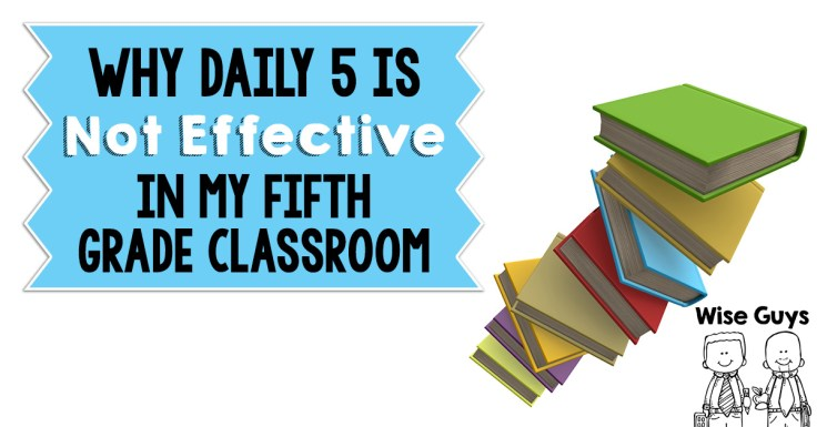 After four years of using the Daily 5 in my 5th grade classroom, I've determined it isn't effective for us. Here's all the reasons why!