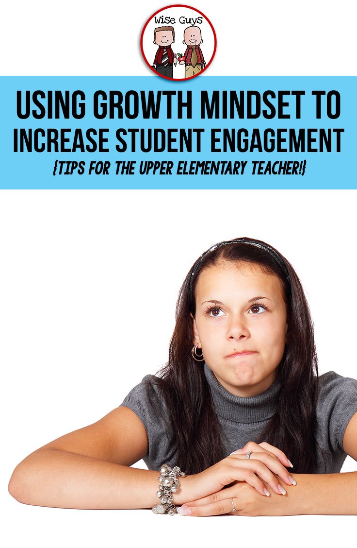 Engagement is much harder in the upper elementary classrooms these days thanks to distractions from technology. Here's how we're using growth mindset to increase our student engagement.