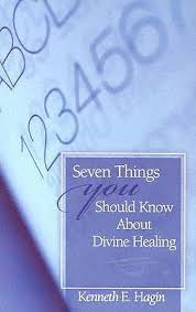 7 Things You Should Know About Divine Healing By Kenneth Hagin