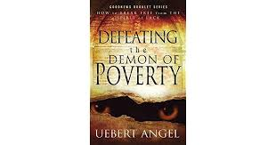 Defeating The Demons of Poverty By Urbert Angel