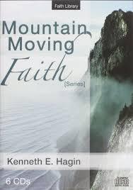 Mountain Moving Faith By Kenneth Hagin