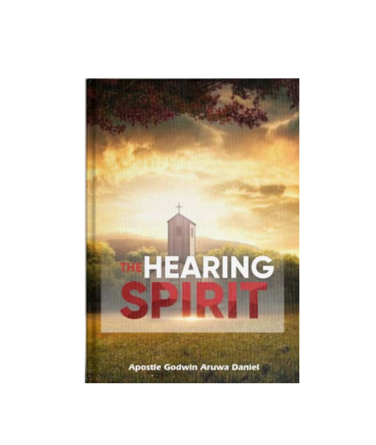 Hearing Spirit By Apostle Godwin Aruwa Daniel