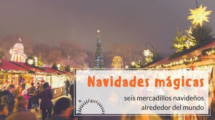 mercadillos de navidad alrededor del mundo