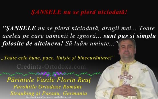 Sansele nu se pierd niciodata, dragii mei... Sa luam aminte! * Parintele Vasile Florin Reut * www.credinta-ortodoxa.com
