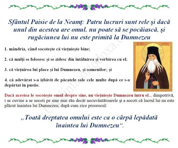 Sfântul Paisie de la Neamţ: Patru lucruri sunt rele şi dacă unul din acestea are omul, nu poate să se pocăiască, şi rugăciunea lui nu este primită la Dumnezeu * www.credinta-ortodoxa.com