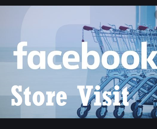 Facebook Store Visit Ad Formats And Set up