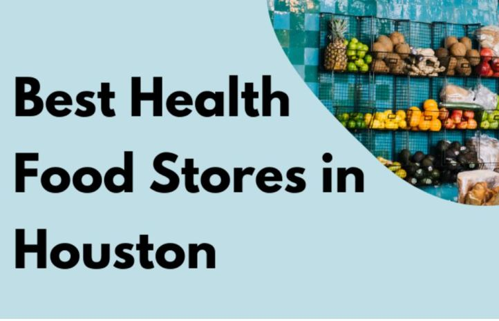 Health Food Stores in Houston